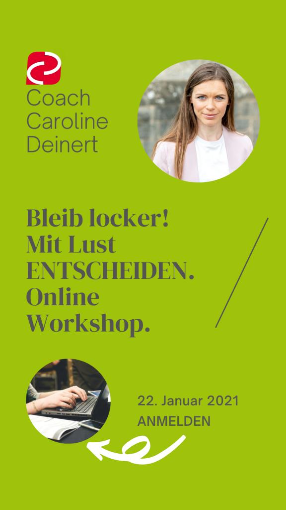 Bleib locker! Mit Lust ENTSCHEIDEN. Workshop mit Caroline Deinert